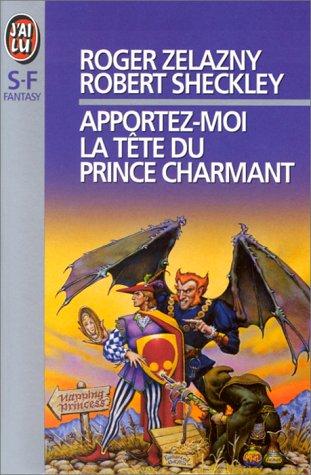 Apportez-moi la tête du prince charmant (2277235040) by Roger Zelazny; Robert Sheckley