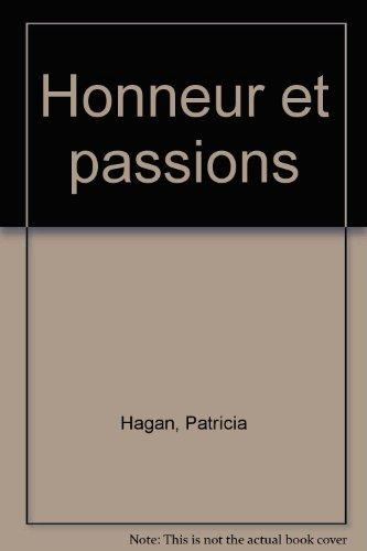 Honneur et passions: Hagan, Patricia