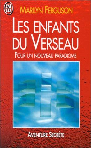 Les enfants du Verseau. Pour un nouveau paradygme (227724029X) by Marilyn Ferguson