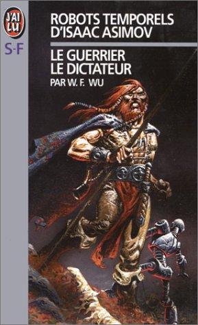 9782277240488: Les Robots temporels d'Isaac Asimov, tome 2. Le dictateur, le guerrier