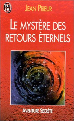 9782277240662: Le myst�re des retours �ternels : R�incarnation, un probl�me ouvert
