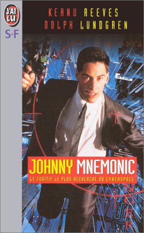 Johnny Mnemonic: the Futrue's Most Wanted Fugitive (2277240796) by BISSON, TERRY