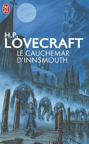 Cauchemar d'innsmouth et autres nouvelles (le) (J'ai: H-P Lovecraft