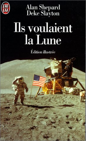 Ils voulaient la lune (9782277241157) by Alan Shepard; Deke Slayton
