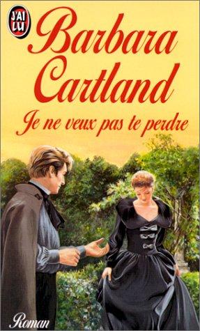 Je ne veux pas te perdre Cartland,