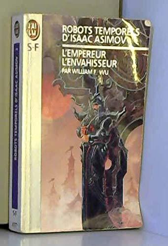 9782277241775: Robots temporels d'Isaac Asimov, tome 3 : L'empereur, l'envahisseur