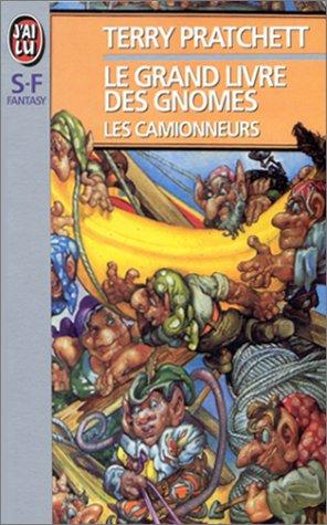 9782277241782: Le Grand Livre des gnomes, tome 1 : Les Camionneurs