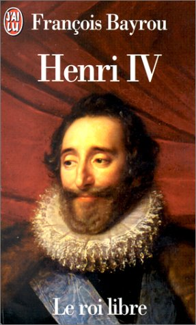 9782277241836: Henri IV: Le Roi Libre (French Edition)