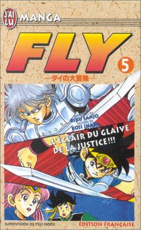 Fly, tome 5: L'Eclair du glaive de la justice (2277242446) by Sanjo, Riku; Inada, Koji