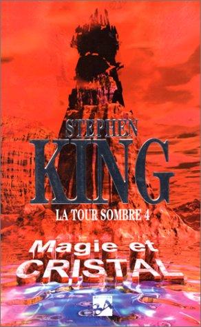 9782277250357: La Tour sombre, volume 4 : Magie et Cristal