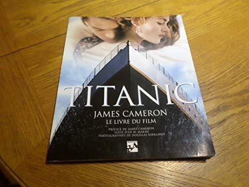 9782277250364: Titanic, James Cameron, Le Livre Du Film