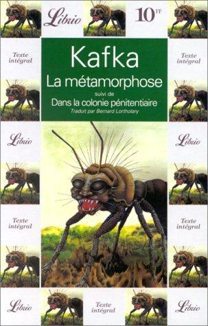 La Métamorphose suivi de Dans la colonie: Franz Kafka