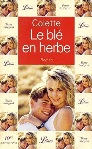 9782277300076: LE Blé En Herbe, #7 (French Edition)