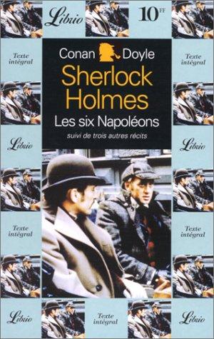 Sherlock holmes les six napoleons suivi de: Conan Doyle Arthur