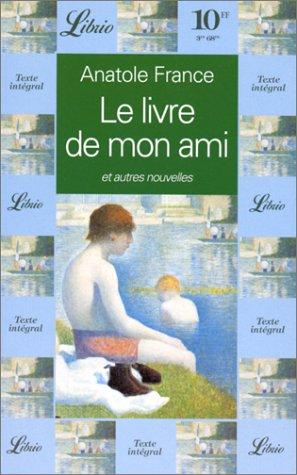 Le livre de mon ami et autres: Anatole France