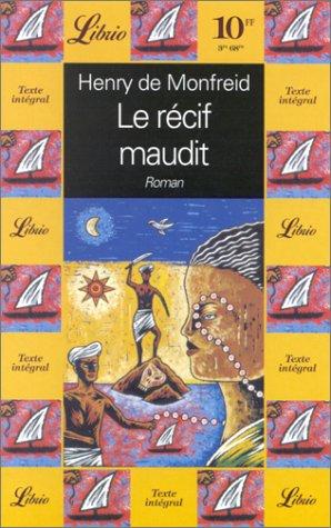 Recif maudit (Le) (LIBRIO LITTERATURE) (9782277301738) by Monfreid (de) Henry, Henry De