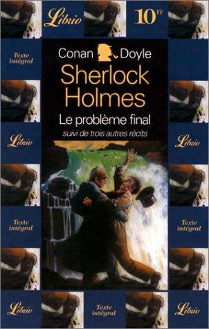 Quatre aventures de sherlock holmes, le probleme: Conan Doyle Arthur