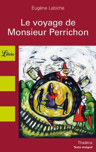 Le Voyage de Monsieur Perrichon: Eug?ne Labiche