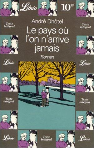 9782277302766: Le Pays Ou l`on n`Arrive Jamais (French Edition)