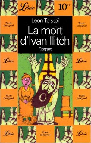 La mort d'Ivan Ilitch: Leo Tolstoy
