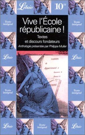 9782277303107: Vive l'école républicaine: Textes et discours fondateurs