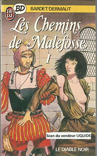 9782277330196: Les chemins de Malefosse. 1, Le diable noir