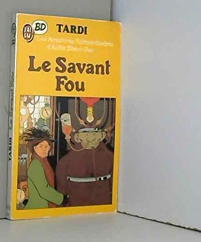 9782277331209: Le Savant fou (Les Aventures extraordinaires d'Adèle Blanc-Sec .)