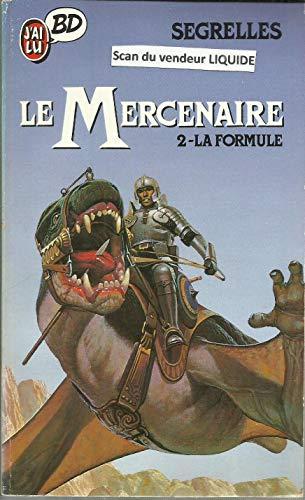 9782277331247: Le mercenaire. 2, La formule