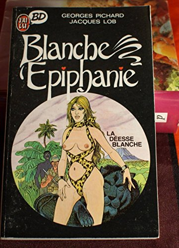 Blanche Epiphanie. La déesse blanche: Georges Pichard, Jacques