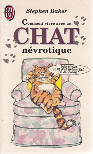 Comment vivre avec un chat névrotique: -: Backer, Stephen