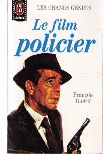 9782277370185: Le film policier (J'ai lu cinéma. Les Grands genres) (French Edition)