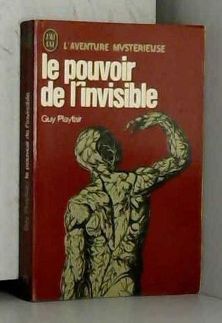 9782277513506: Le pouvoir de l'invisible