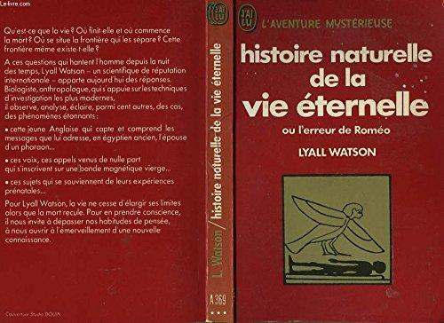 9782277513698: Histoire naturelle de la vie éternelle ou l'Erreur de Roméo (J'ai lu)