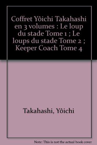 9782277610939: Coffret Yôichi Takahashi en 3 volumes : Le loup du stade Tome 1 ; Le loups du stade Tome 2 ; Keeper Coach Tome 4