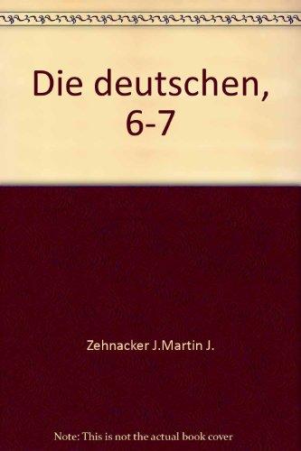 DIE DEUTSCHEN, 6-7: MARTIN J., ZEHNACKER J.