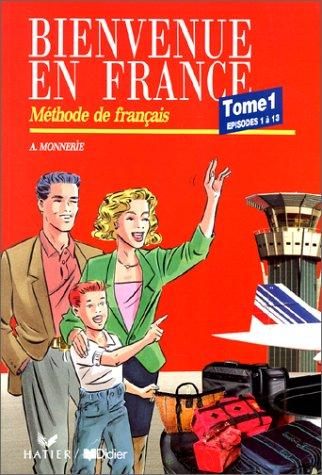 9782278018697: Bienvenue en France, tome 1 : Episodes 1 à 13. Méthode de français.