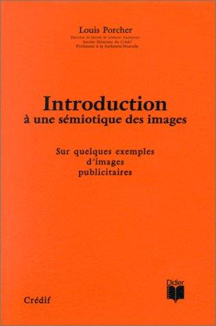 9782278018734: Introduction à une sémiotique des images. Sur quelques exemples d'images publicitaires