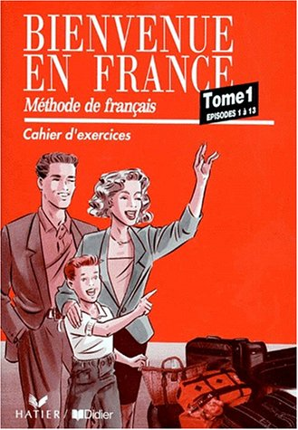 9782278029273: Bienvenue En France: Cahier d'Exercices 1 (French Edition)