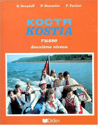 9782278034109: J'ETUDIE LE RUSSE AVEC KOSTIA. : 2 ème niveau