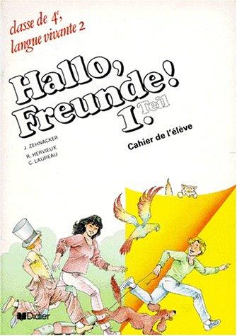 HALLO, FREUNDE ! 1. TEIL, CAHIER DE: ZEHNACKER JEAN, HERVIEUX