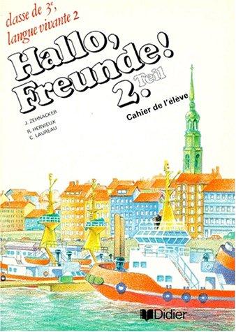 HALLO, FREUNDE ! 2. TEIL, CAHIER DE: ZEHNACKER JEAN, HERVIEUX