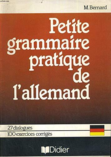Petite grammaire pratique de l'allemand Bernard, Marthe: Bernard, Marthe