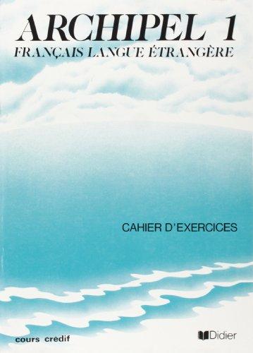 9782278036653: Archipel, unit�s 1 � 7. Cahiers d'exercices