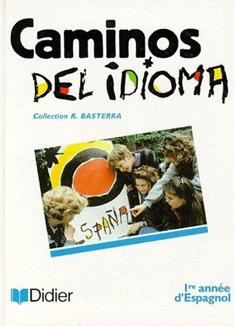 9782278037728: Caminos del idioma, 4e LV2 et seconde LV3. Livre de l'élève