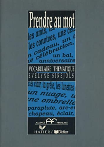 Prendre Au Mot: Vocabulaire Thematique: Livre: Evelyne Sirejols