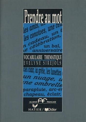9782278038534: Prendre Au Mot: Vocabulaire Thematique (French Edition)