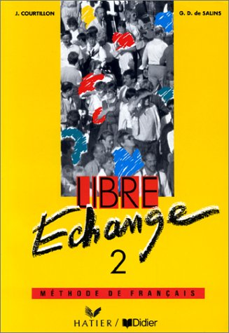 Libre Echange: Level 2: Livre De L'Eleve: Courtillon, Janine, Salins,