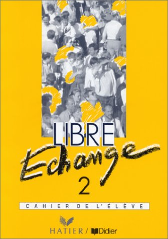9782278040230: Libre Echange: Level 2: Cahier d'Exercices 2 (French Edition)