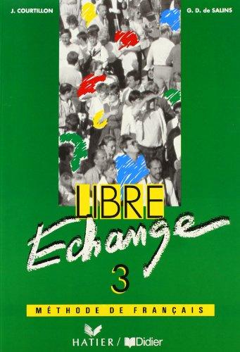 Libre Echange: Livre De L'Eleve 3: Courtillon, Janine