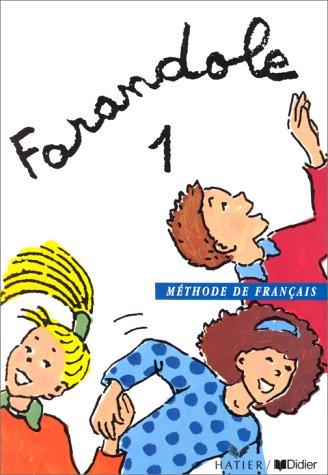 Farandole: Livre de l'Eleve 1 (French Edition): Le Hellaye -